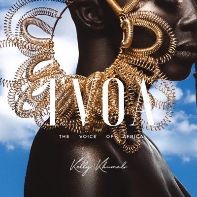 Kelly Khumalo The Voice Of Africa Album Zip Download Fakaza