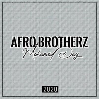 Afro Brotherz Mohamed Day Mp3 Download Fakaza