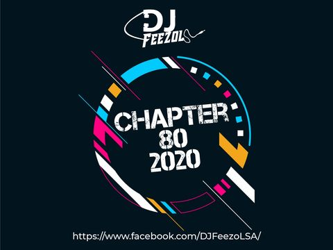 DJ FeezoL Chapter 80 2020 Mp3 Fakaza Music Mp3 Download
