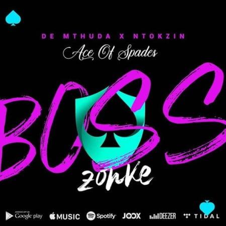 De Mthuda & Ntokzin Boss Zonke Mp3 Download Fakaza