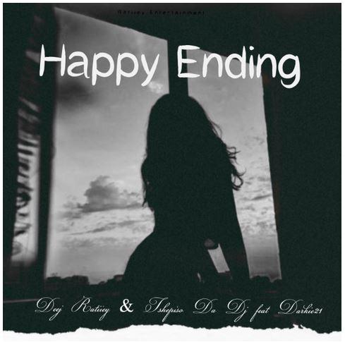 Deej Ratiiey & Tshepiso Da Dj Ft. Darkie21 Happy Ending Mp3 Download Fakaza