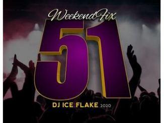 Dj Ice Flake WeekendFix 51 Mp3 Download Fakaza