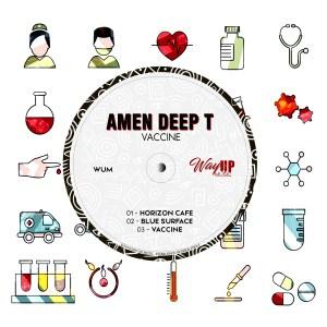 Amen Deep T Vaccine EP Zip Download Fakaza