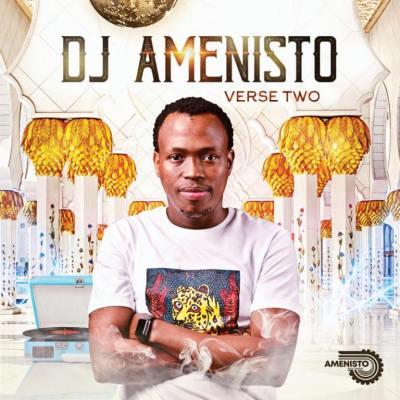 DJ Amenisto Verse Two EP Zip Download Fakaza