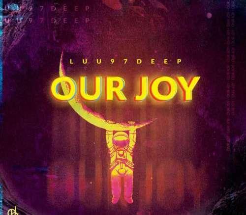 Luu97deep Our Joy EP Zip Fakaza Music Download