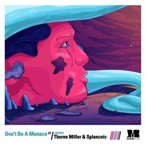 Thorne Miller & Splancnic Don't Be A Menace EP Zip Download Fakaza