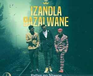 Fellas & Ntsepe Izandla Bazalwane Mp3 Download Fakaza