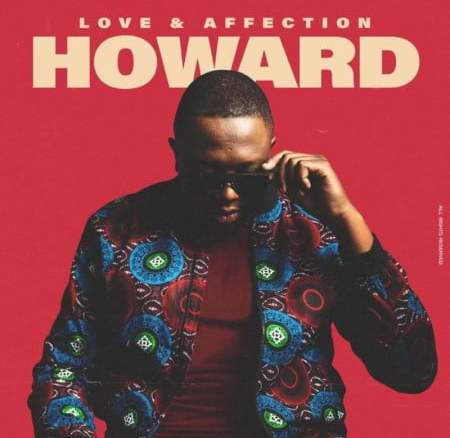 Howard Love & Affection Album Zip Download Fakaza
