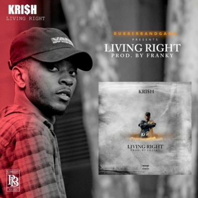 Kri$h Living Right Mp3 Download Fakaza
