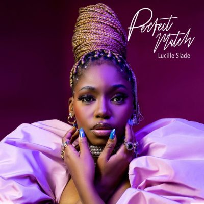 Lucille Slade Perfect Match Mp3 Download Fakaza