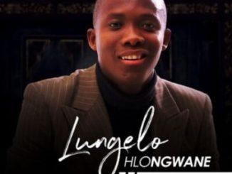 Lungelo Hlongwane Ungefaniswe Mp3 Download Fakaza