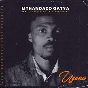 Mthandazo Gatya Uyena Mp3 Download Fakaza