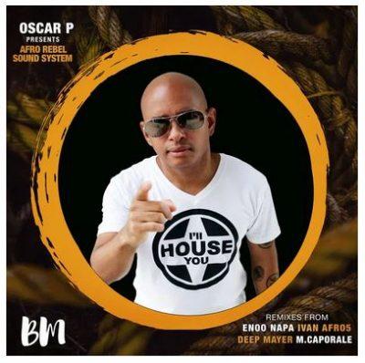 Oscar P, Afro Rebel Sound System Going Mp3 Download Fakaza
