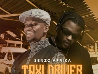 Senzo Afrika & Focalistic Taxi Driver Mp3 Download Fakaza
