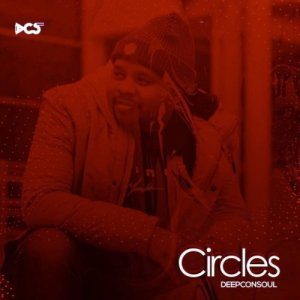 Deepconsoul Circles Album zip Fakaza Music Download