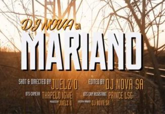 DJ Nova SA Mariano Video Download Fakaza