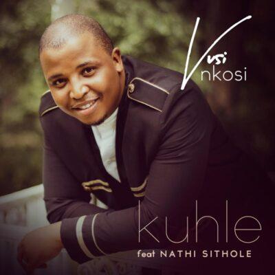 Vusi Nkosi Kuhle Mp3 Download Fakaza