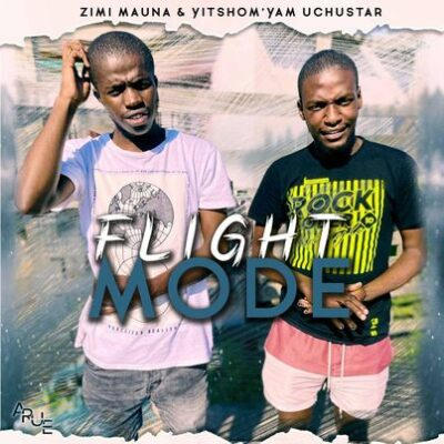 Zimi MAUNA & Chustar Flight Mode Mp3 Download Fakaza