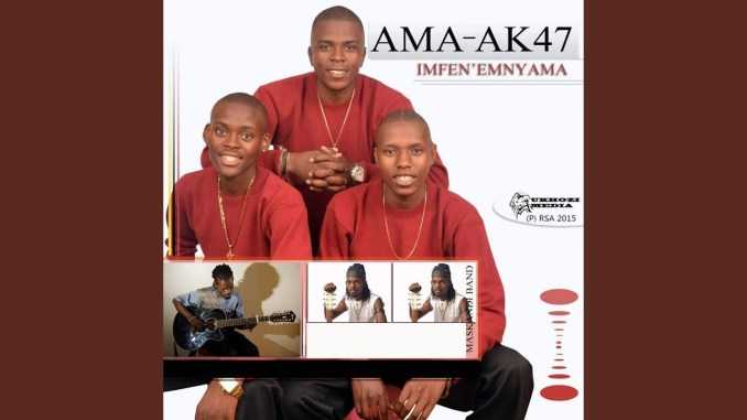 Ama-Ak47 Imfen'emnyama Fakaza Music Mp3 Download