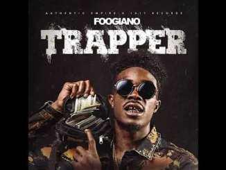 FOOGIANO TRAPPER Mp3 Download