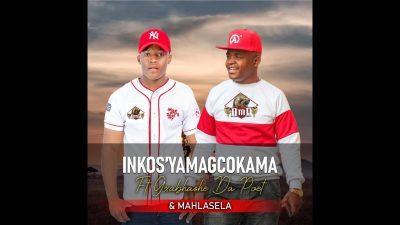 Inkos'Yamagcokama ft Gxabhashe Da Poet & Mahlasela Hamba Juba Mp3 Download