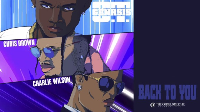 O.T. Genasis Back To You feat. Chris Brown & Charlie Wilson Mp3 Download