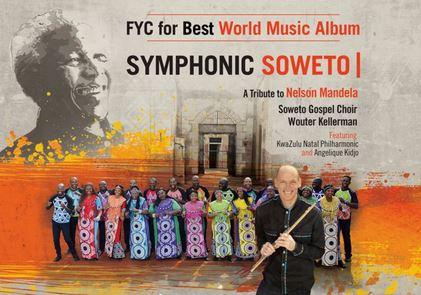 Soweto Gospel Choir & Wouter Kellerman Symphonic Soweto: A Tribute To Nelson Mandela Album Zip Download