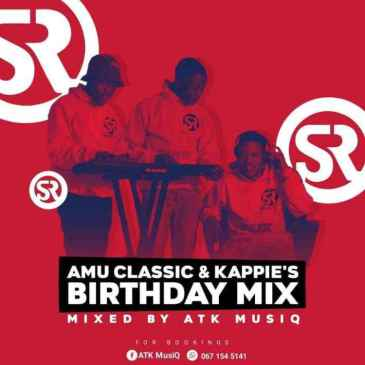 ATK MusiQ Amu Classic & Kappie's Birthday Mix Mp3 Fakaza Music Download