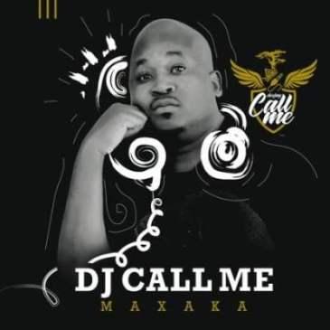 DJ Call Me Maxaka Album Download Zip Fakaza Music