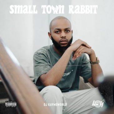 DJ Kaymo Small Town Rabbit Mixtape Tracklist Fakaza Download