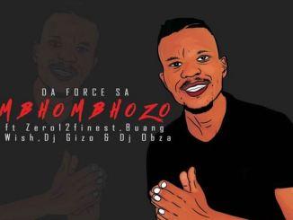 Da Force SA Mbhombhozo Fakaza Music Mp3 Download
