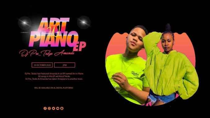 Dj Pre_Tedzo & Amanda Art in Piano EP Zip Fakaza Music Download
