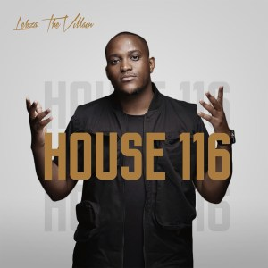 Lebza TheVillain House 116 EP Download Zip Fakaza Music