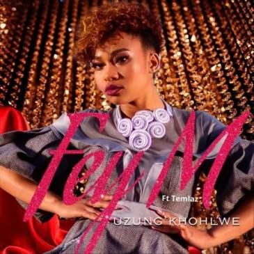 Fey M Uzung'khohlwe Mp3 Fakaza Music Download