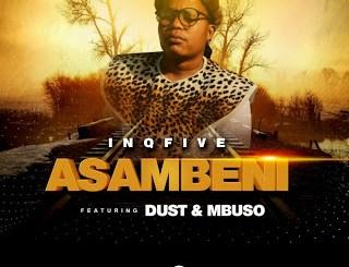 InQfive & Dust Asambeni Mp3 Download