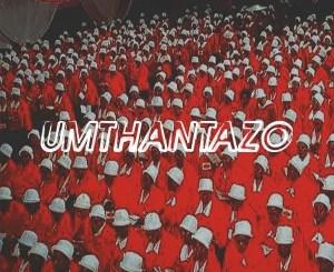 Man Q Umthantazo Mp3 Download Fakaza