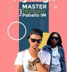 Master Nufftally Fly High (Afro Mix) Ft. Paballo IM Mp3 Download Fakaza music