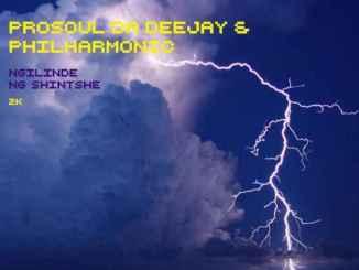 Prosoul Da Deejay & Philharmonic Ngilinde Ngishinshe Mp3 Download Fakaza Music