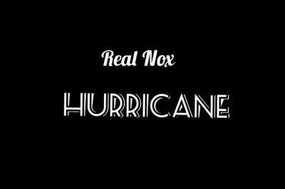 Real Nox Hurricane Mp3 Download Fakaza