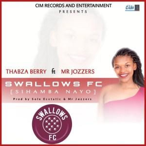 Thabza Berry & Mr Jozzers Swallows FC Mp3 Fakaza Music Download