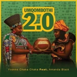 Yvonne Chaka Chaka Umqombothi 2.0 Mp3 Fakaza Music Download