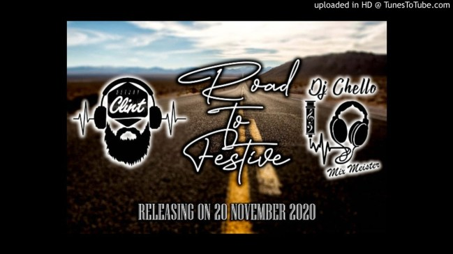DJ Chello & Clint's Road To Festive MIX 2020 Mp3 Download