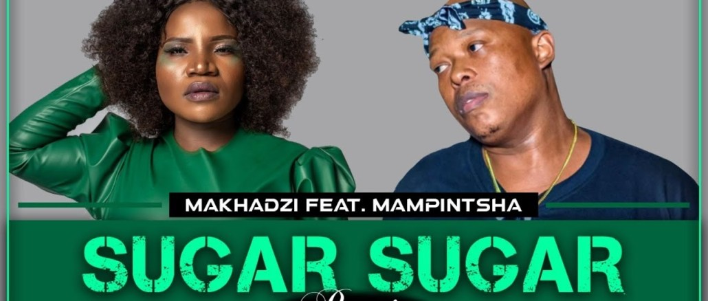Makhadzi Sugar Sugar Remix Ft. Mampintsha Mp3 Download