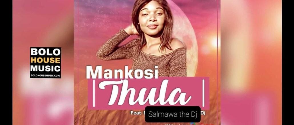 Mankosi Thula Ft Salmawa the DJ Mp3 Download