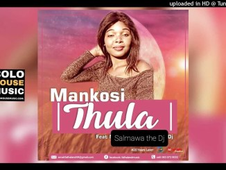 Mankosi Thula Ft Salmawa the DJ Mp3 Download