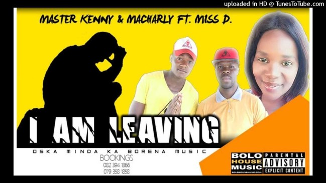 Master Kenny & Macharly I Am Leaving Ft Miss D Mp3 Download
