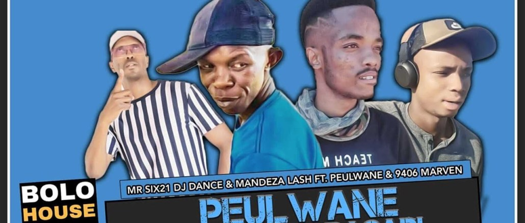 Mr Six21 DJ Dance & Madenza Lash Peulwane O Chaba Basadi Ft. Peulwane & 9406 Marven Mp3 Download