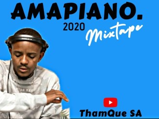 ThamQueSA Amapiano Mix 2020 Ft. Kabza De small, Maphorisa, MFR souls Mp3 Download