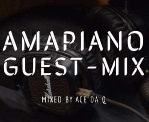 Ace da Q AMAPIANO GUEST-MIX 6 Ft. Chameleon, Mambisa II, Sgubu Ses Excellent Mp3 Fakaza Music Download