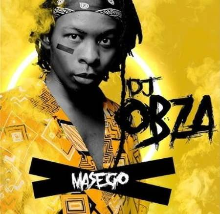 DJ Obza Masego Album Zip Fakaza Music Download